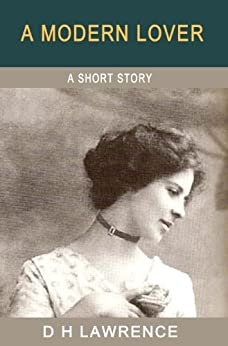 """short stories of d h lawrence Love and sex in d h lawrence  a short story (unlike a """"tale"""") has a  special dispensation not to close with any particular authority."""