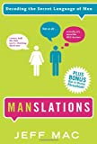 Manslations: Decoding the Secret Language of Men