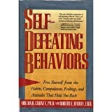 Self-Defeating Behaviors : Free Yourself from the Habits, Compulsions, Feelings, and Attitudes That Hold You Back, Cudney, Milton R. and Hardy, Robert E., 0062501690