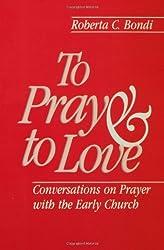 To Pray and to Love by Roberta C. Bondi (1991-05-01)