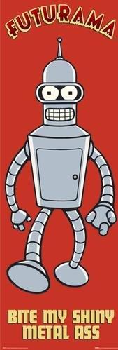 Futurama Poster Bender Bite My Shiny Metal Ass Langbahnposter