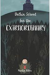 Dolbin School for the Extraordinary Paperback