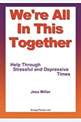 We're All in This Together - Help Through Stressful and Depressive Times by Jess Miller (2011-04-15) Paperback