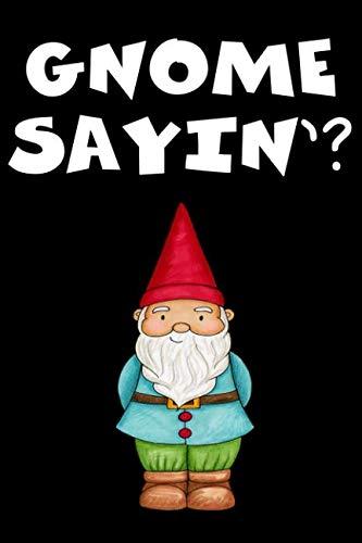 Gnome Sayin