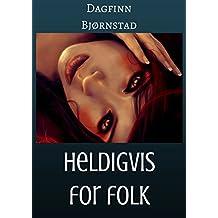 Heldigvis for folk (Norwegian Edition)