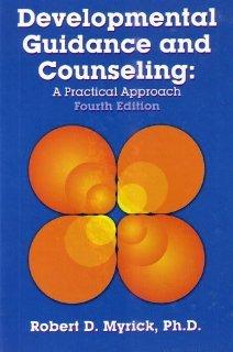 Developmental Guidance and Counseling: A Practical Approach [Hardcover] [2002] 4th Ed. Robert D. Myrick PDF
