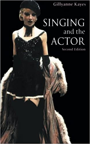 Singing and the Actor (Theatre Arts Book) by Gillyanne Kayes (2004-11-03)