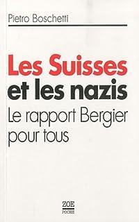 Les Suisses et les nazis : le rapport Bergier pour tous, Boschetti, Pietro