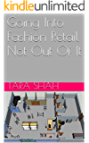Going Into Fashion Retail Not Out Of It
