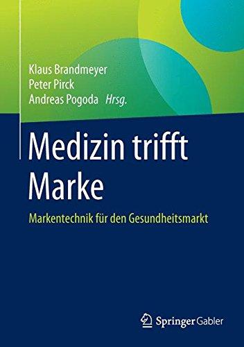 Medizin trifft Marke: Markentechnik für den Gesundheitsmarkt