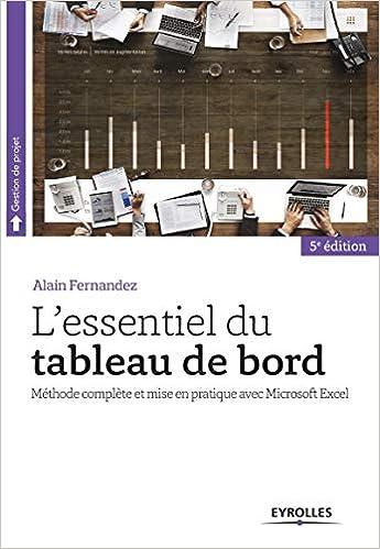 Amazon Fr L Essentiel Du Tableau De Bord Methode Complete Et Mise En Pratique Avec Microsoft Excel Fernandez Alain Livres