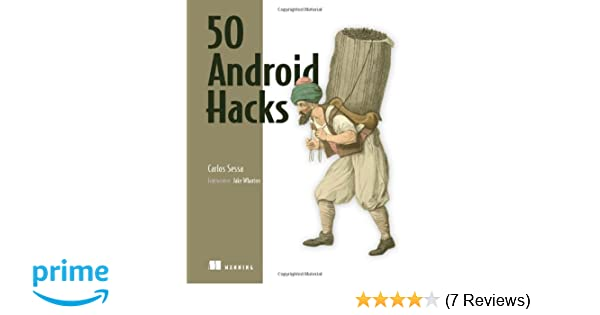 Amazon com: 50 Android Hacks (9781617290565): Carlos Sessa: Books
