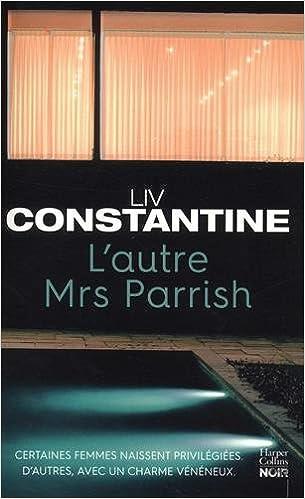L'autre Mrs Parrish - Liv Constantine