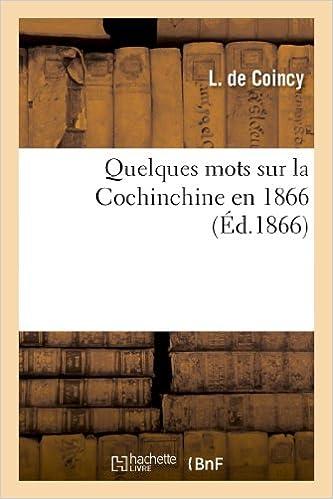 Book Quelques mots sur la Cochinchine en 1866 (Histoire)