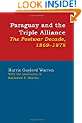 #10: Paraguay and the Triple Alliance: The Postwar Decade, 1869-1878 (Latin American Monographs, No. 44)