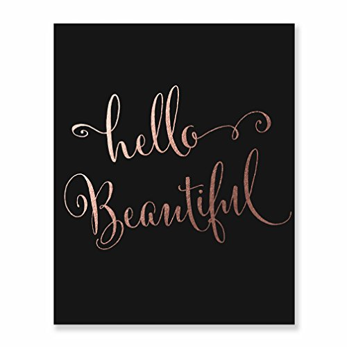 Hello Beautiful Black and Rose Gold Foil Print Wall Decor Inspirational Quote Baby Girl Nursery Art Poster Kids Room Art 5 inches x 7 inches C12 Beautiful Expressions Roses