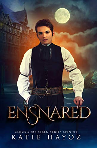 Ensnared: A Clockwork Siren Series Spinoff