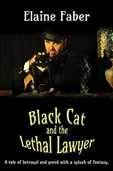 Black Cat and the Lethal Lawyer (Black Cat Mysteries Book 2) by [Faber, Elaine]