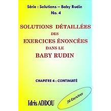 SOLUTIONS DÉTAILLÉES DES EXERCICES ÉNONCÉS DANS LE BABY RUDIN: CHAPITRE 4 : CONTINUITÉ (SOLUTIONS - BABY RUDIN) (French Edition)