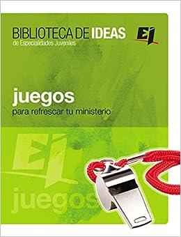 Juegos: Biblioteca de Ideas - Para Refrescar Tu Ministerio (Especialidades Juveniles / Biblioteca de Ideas) (Spanish Edition): Youth Specialties: ...