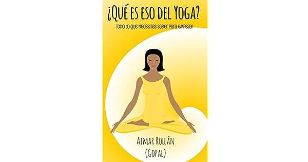 Amazon.com: ¿Qué es eso del yoga?: Todo lo que necesitas ...