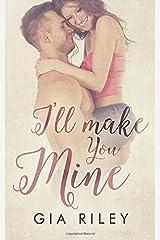I'll Make You Mine Paperback