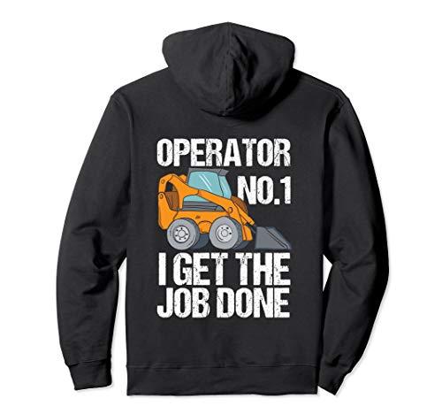 Funny Skid Steer, I Get The Job Done, Hoe Operator Hoodie