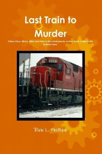 Book: Last Train To Murder by Rick L. Phillips