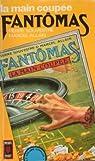 Fantômas : La Main coupée par Pierre Souvestre & Marcel Allain