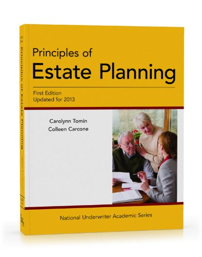 Principles of Estate Planning, First Edition, Updated for 2013 (National Underwriter Academic Series)