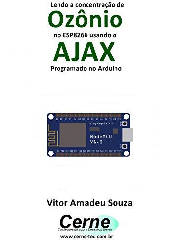 eBook Lendo a concentração de Ozônio no ESP8266 usando o AJAX Programado no Arduino