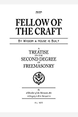 Fellow of the Craft - A Treatise on the Second Degree of Freemasonry by Gregory B Stewart (2015-12-01) Hardcover