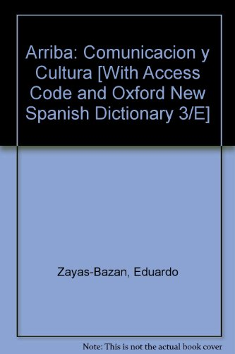 ¡Arriba!: Comunicación y cultura, Brief Edition, Oxford Dictionary, and MySpanishLab with Pearson eText (Access Card)