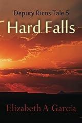 Hard Falls: Deputy Ricos Tale 5 (Deputy Ricos Tales) (Volume 5) Paperback