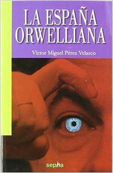 La Espana Orwelliana (Libros Abiertos)