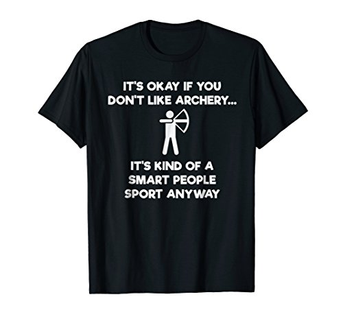 Archery T-shirt Gift - Funny Archery Smart People