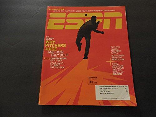 ESPN Magazine Jul 3 2006 Why Pitchers Juice; World Cup; Shaq; Big Ben