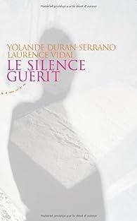 Le silence guérit par Duran-Serrano