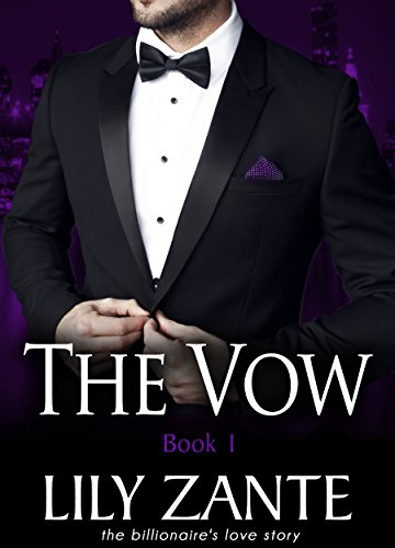 The Vow, Book 1 (The Billionaire's Love Story ()