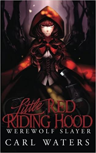 Little Red Riding Hood Werewolf Slayer Merlin S Hoods Volume 1