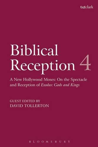 Biblical Reception, 4: A New Hollywood Moses: On the Spectacle and Reception of Exodus: Gods and Kings