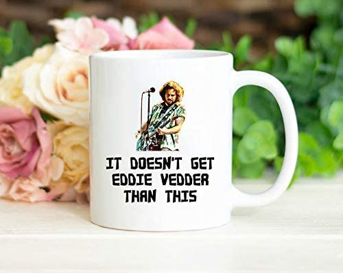 Amazon.com | Eddie than Vedder Inspired Gift, It Doesn