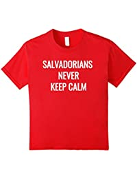 Salvadorians Never Keep Calm- Funny El Salvador T-Shirt