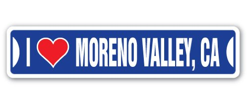 I LOVE MORENO VALLEY, CALIFORNIA Street Sign ca city state us wall road décor - Moreno Us Ca Valley