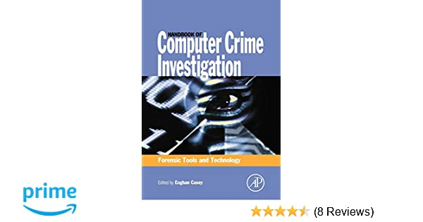 Handbook of Computer Crime Investigation: Forensic Tools and