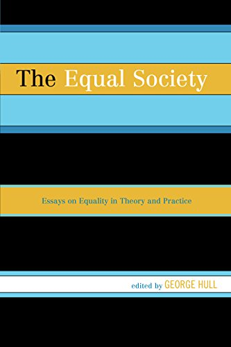 The Equal Society: Essays on Equality in Theory and Practice
