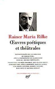 Rainer Maria Rilke : Oeuvres poétiques et théâtrales par Rainer Maria Rilke