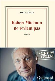 Robert Mitchum ne revient pas : roman, Hatzfeld, Jean