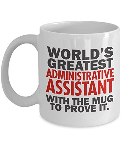 World's Greatest Administrative Assistant Coffee Mug 11oz - Admin Assistants Gifts or for Secretaries (Admin Gifts)