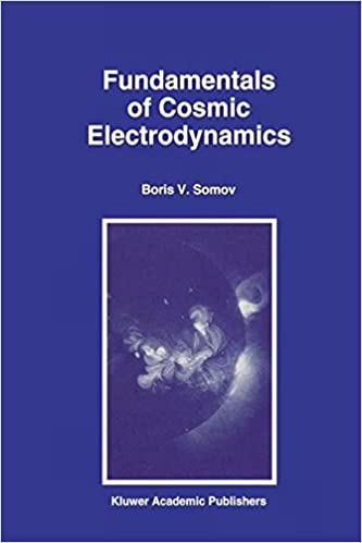 Fundamentals of Cosmic Electrodynamics (Astrophysics and Space Science Library)